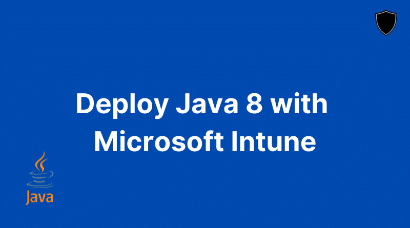 Deploy Java 8 with Microsoft Intune